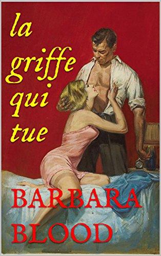 LA GRIFFE QUI TUE: adaptation de Michel Amelin par Barbara Blood