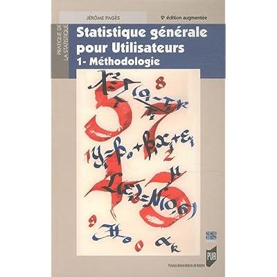Statistique générale pour utilisateurs : Tome 1, Méthodologie