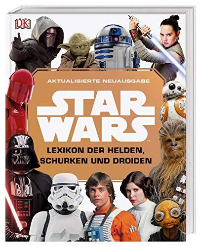 Star WarsTM Lexikon der Helden, Schurken und Droiden: Aktualisierte Neuausgabe