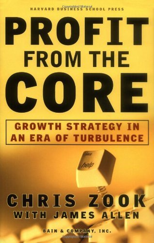 Profit From the Core : Growth Strategy in an Era of Turbulence by Chris Zook (2001-02-02)