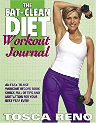 The Eat-Clean Diet Workout Journal by Tosca Reno (2007-12-19)