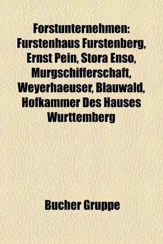 forstunternehmen-furstenhaus-furstenberg-ernst-pein-stora-enso-murgschifferschaft-weyerhaeuser-blauw