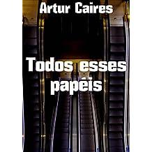Todos esses papéis (Portuguese Edition)