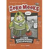Zeke Meeks Vs. the Horrendous Halloween