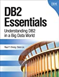 DB2 Essentials: Understanding DB2 in a Big Data World