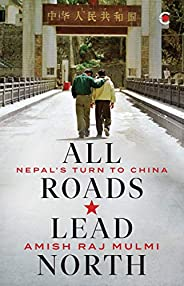 All Roads Lead North: Nepal's Turn to C