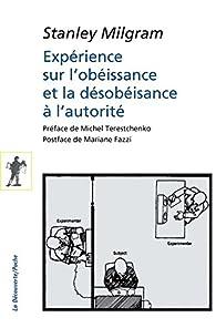 Expérience sur l'obéissance et la désobéissance à l'autorité par Stanley Milgram
