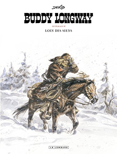 Buddy Longway, tome 4 : Loin des siens