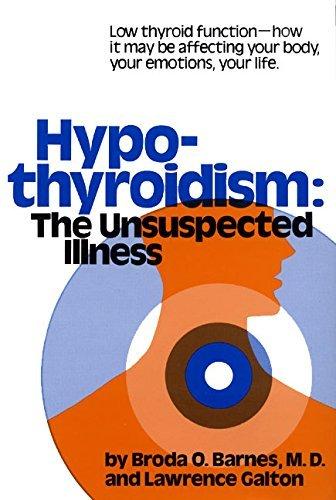 Hypothyroidism: The Unsuspected Illness by Broda Barnes (1976-01-05)