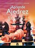 ¡Aprende ajedrez y diviértete!: Nivel iniciación