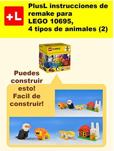 PlusL instrucciones de remake para LEGO 10695,4 tipos de animales (2): Usted puede construir 4 tipos de animales (2) de sus propios ladrillos por PlusL