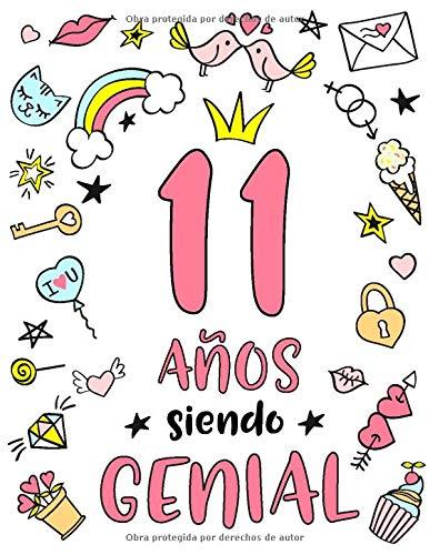 11 Años Siendo Genial: Regalo de Cumpleaños 11 Años Para Niñas. Cuaderno de Notas, Libreta de Apuntes, Anotador o Diario Personal