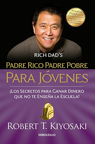 Padre Rico Padre Pobre Para Javenes / Rich Dad Poor Dad for Teens