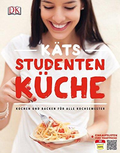 Preisvergleich Produktbild Käts Studentenküche: Kochen und Backen für alle Kochsemester