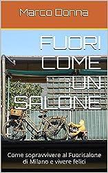 Fuori come un salone: Come sopravvivere al Fuorisalone di Milano e vivere felici