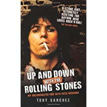 Up and Down with the Rolling Stones: My Rollercoaster Ride with Keith Richards by Tony Sanchez (2011-04-01)