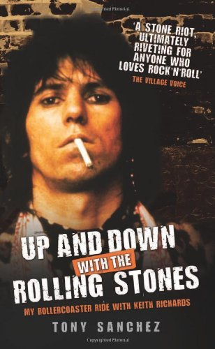 Up and Down with the Rolling Stones: My Rollercoaster Ride with Keith Richards by Tony Sanchez (2011-04-01) par Tony Sanchez
