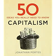 50 Capitalism Ideas You Really Need to Know (50 Ideas)