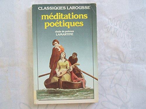 CLASSIQUES LAROUSSE//COLLECTION FONDEE EN 1933 PAR FELIX GUIRAND CONTINUEE PAR LEON LEJEALLE (1949 à 1968) ET JEAN - POL CAPUT (1969 à 1972) AGREGES DES LETTRES//LAMARTINE//MEDITATIONS POETIQUES//CHOIX DE POEMES//AVEC UNE NOTICE BIOGRAPHIQUE, UNE NOTICE HISTORIQUE ET LITTERAIRE,UN LEXIQUE,DES NOTES EXPLICATIVES,UNE DOCUMENTATION THEMATIQUE,DES JUGEMENTS,UN QUESTIONNAIRE ET DES SUJETS D'EXPOSES ET DE DISSERTATIONS,PAR MME SUZETTE JACRES AGREGEE DES LETTRES//LIBRAIRIE LAROUSSE//AOÛT 1990 par LAMARTINE