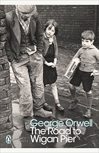 The Road to Wigan Pier (Penguin Modern Classics) por George Orwell