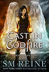 Cast in Godfire: An Urban Fantasy Romance (The Mage Craft Series Book 5)