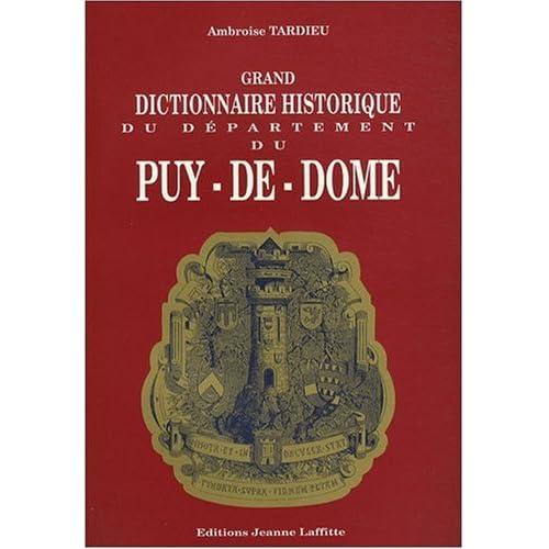 Grand dictionnaire historique du département du Puy-de-Dôme