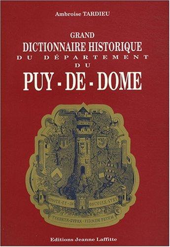 Grand dictionnaire historique du département du Puy-de-Dôme par Ambroise Tardieu
