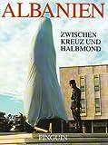 Albanien - Zwischen Kreuz und Halbmond - Werner Daum