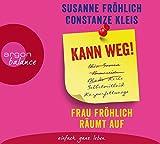 Kann weg! Frau Fröhlich räumt auf - Constanze Kleis