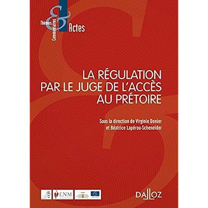 La régulation par le juge de l'accès au prétoire N PAR LE JUGE