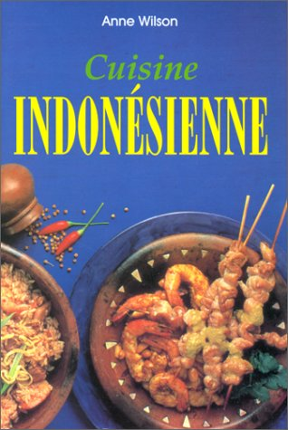 Cuisine indonesienne par Anne Wilson