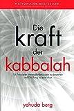 Die Kraft der Kabbalah - 13 Prinzipien Herausforderungen zu bestehen und Erfüllung zu erreichen