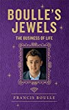 Boulle's Jewels: The Business of Life