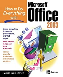 How to Do Everything with Microsoft Office 2003 (How to Do Everything) by Laurie Fuller (2003-09-25)