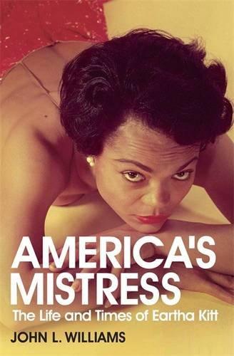 americas-mistress-eartha-kitt-her-life-and-times