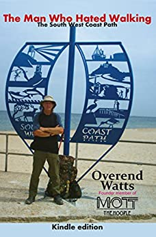 The Man Who Hated Walking: The South West Coast Path (English Edition)