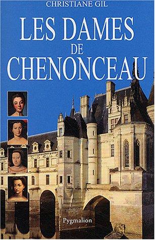 Les Dames de Chenonceaux par Christiane Gil