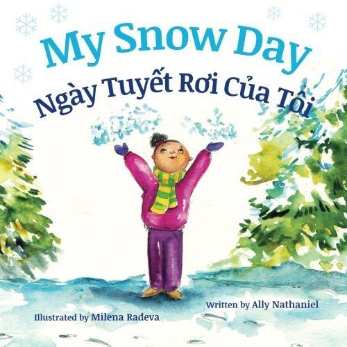 Portada del libro My Snow Day: Ngay Tuyet Roi Cua Toi : Babl Children's Books in Vietnamese and English (Vietnamese Edition) by Ally Nathaniel (2016-03-29)