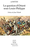 La question d'Orient sous Louis-Philippe: Kronos N° 78