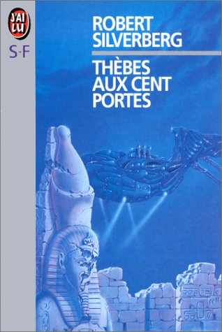 Thèbes aux cent portes par Robert Silverberg