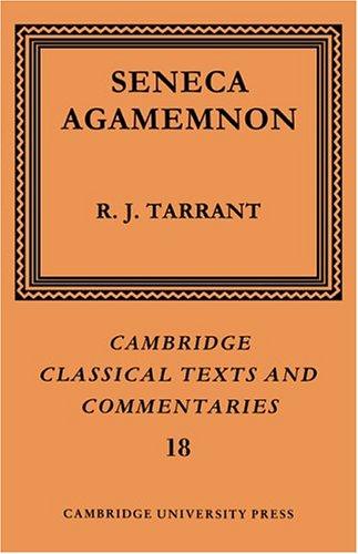 Seneca: Agamemnon (Cambridge Classical Texts and Commentaries, Band 18)