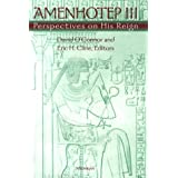 Amenhotep III: Perspectives on His Reign