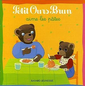"""Afficher """"Petit Ours brun aime les pâtes"""""""