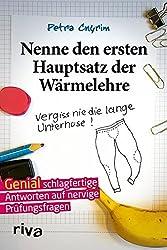 Nenne den ersten Hauptsatz der Wärmelehre: Vergiss Nie Die Lange Unterhose!