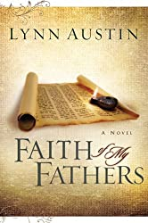 [Faith of My Fathers] (By: Lynn Austin) [published: February, 2006]