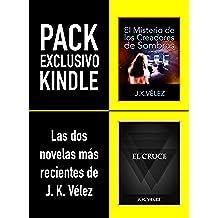 PACK EXCLUSIVO KINDLE, LAS DOS NOVELAS MÁS RECIENTES DE J. K. VÉLEZ: El Misterio de los Creadores de Sombras & El Cruce