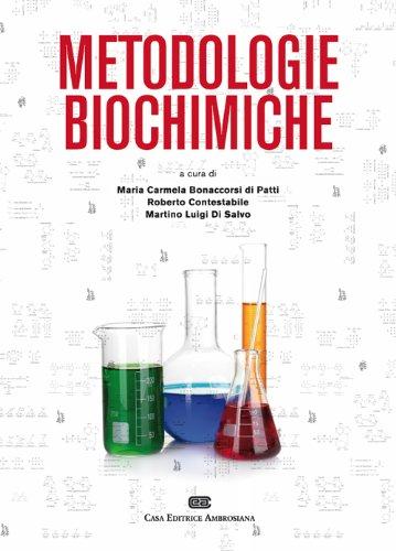 Metodologie biochimiche. Principi e tecniche per l'espressione, la purificazione e la caratterizzazione delle proteine