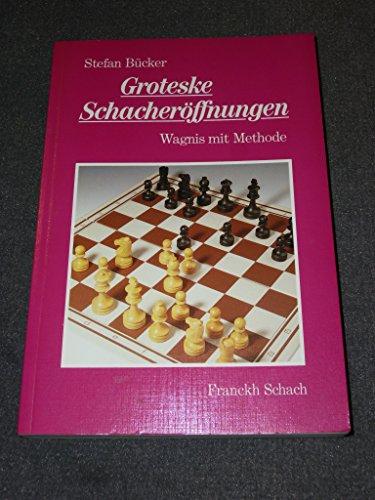 Groteske Schacheröffnungen. Wagnis mit Methode