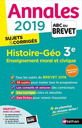 Histoire-Géographie, Enseignement moral et civique 3e : Sujets & corrigés (Annales ABC du Brevet)