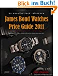 James Bond Watches Price Guide 2011 (...